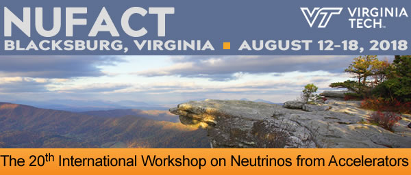 NUFACT 2018 - the 20th International Workshop on Neutrinos from Accelerators   - Blacksburg, Virginia - August 12-18, 2018  - Virginia Tech